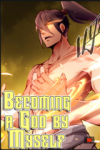 Becoming a God by Myself